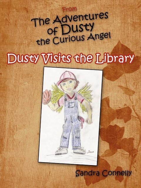 From The Adventures of Dusty the Curious Angel: Dusty Visits the Library als Taschenbuch