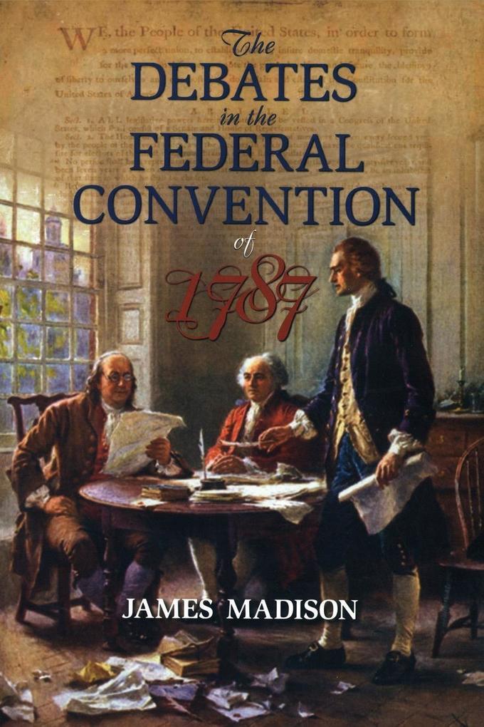 The Debates in the Federal Convention of 1787 als Taschenbuch