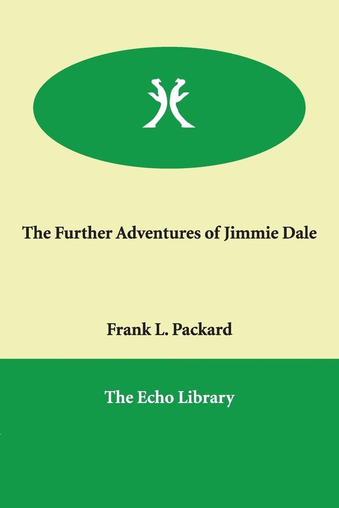 The Further Adventures of Jimmie Dale als Taschenbuch