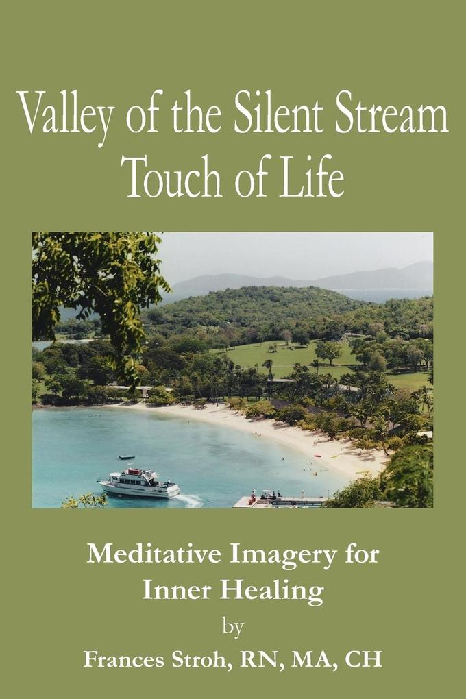 Valley of the Silent Stream Touch of Life als Taschenbuch