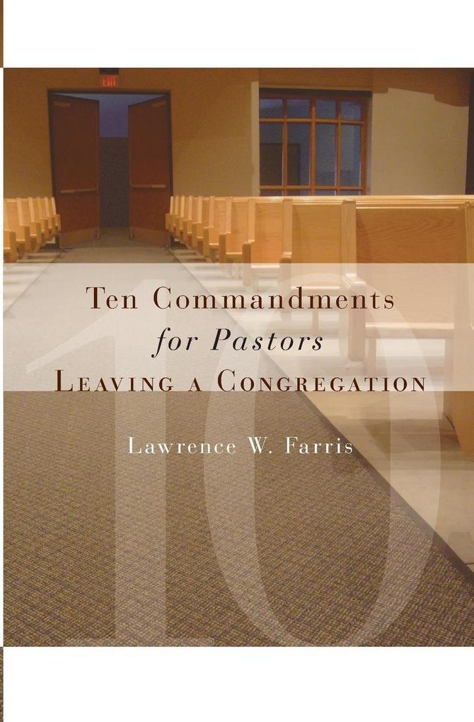 Ten Commandments for Pastors Leaving a Congregation als Taschenbuch