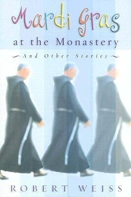 Mardi Gras at the Monastery: And Other Stories als Taschenbuch