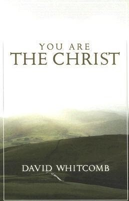 You Are the Christ: Discovering the Man from Nazareth Through His Conversations als Taschenbuch