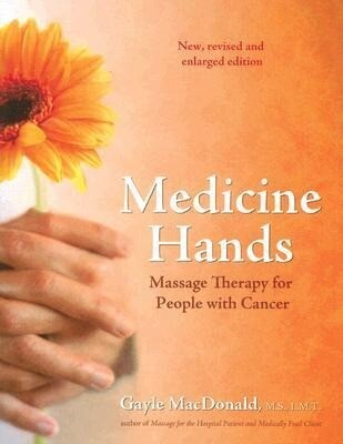 Medicine Hands: Massage Therapy for People with Cancer als Taschenbuch