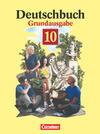Deutschbuch 10. Grundausgabe. Schülerbuch. Neue Rechtschreibung
