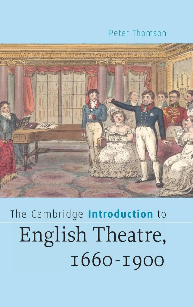 The Cambridge Introduction to English Theatre, 1660-1900 als Buch (gebunden)