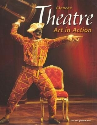 Theatre: Art in Action, Student Edition als Buch (gebunden)