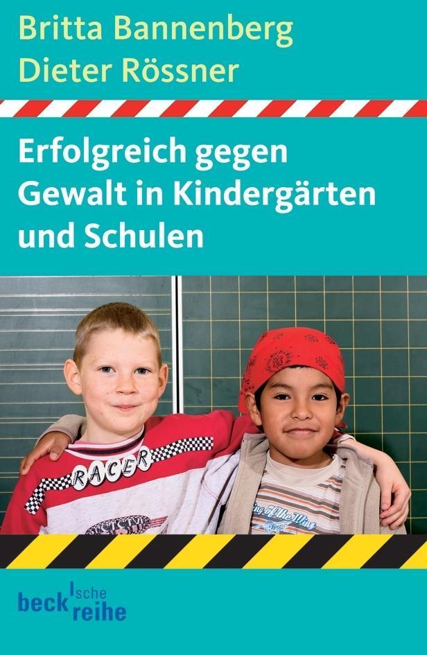 Erfolgreich gegen Gewalt in Kindergärten und Schulen als Buch