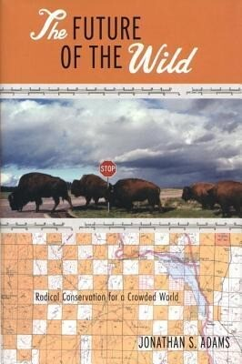 The Future of the Wild: Radical Conservation for a Crowded World als Taschenbuch