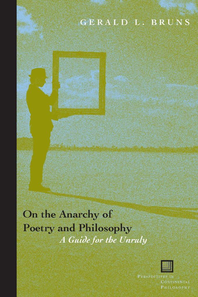 On the Anarchy of Poetry and Philosophy: A Guide for the Unruly als Buch (gebunden)