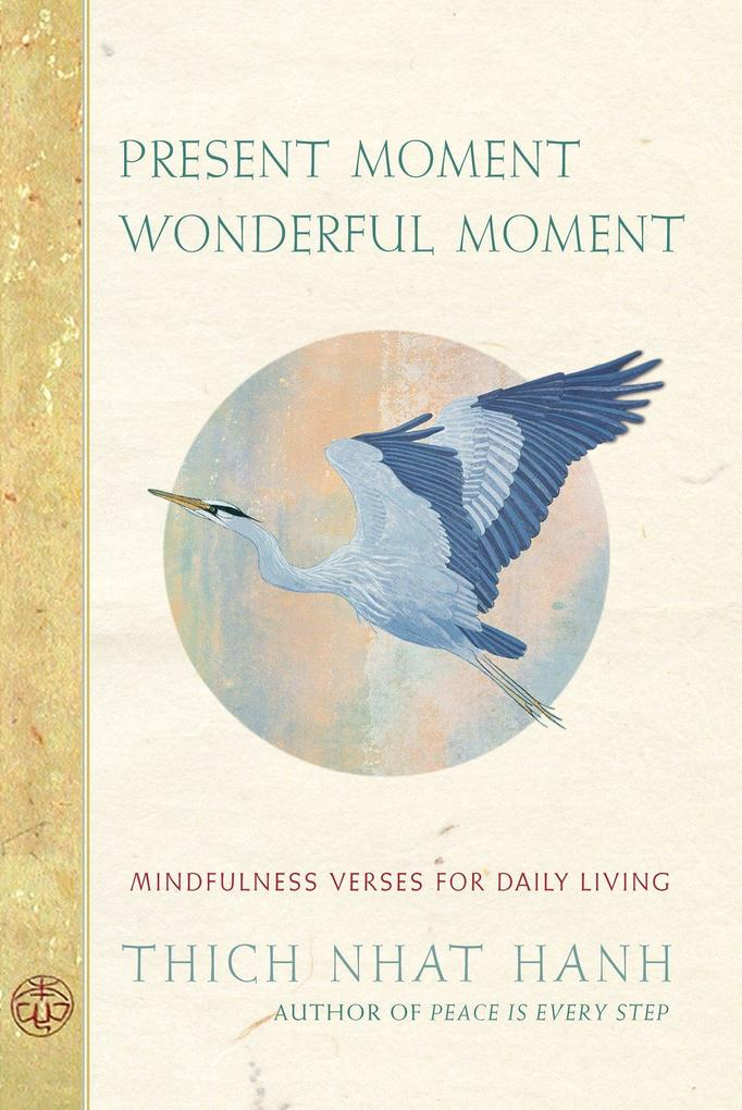 Present Moment Wonderful Moment: Mindfulness Verses for Daily Living als Taschenbuch
