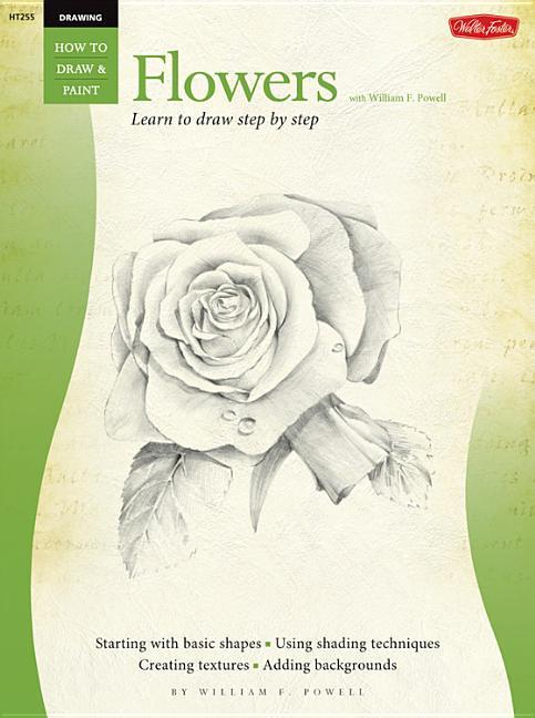 Drawing: Flowers with William F. Powell: Learn to Paint Step by Step als Taschenbuch