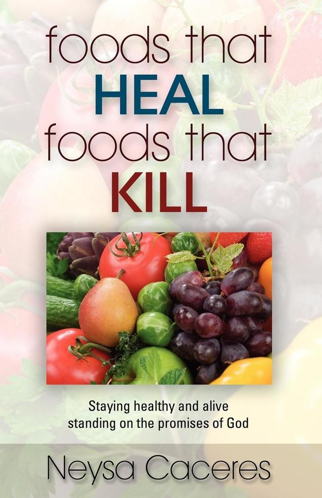 Foods That Heal, Foods That Kill als Taschenbuch