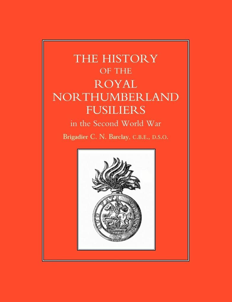 History of the Royal Northumberland Fusiliers in the Second World War als Taschenbuch