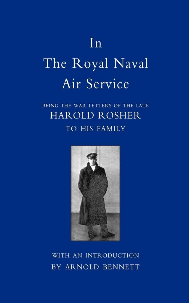 In the Royal Naval Air Service: Being the War Letters of Harold Rosher to His Family als Taschenbuch