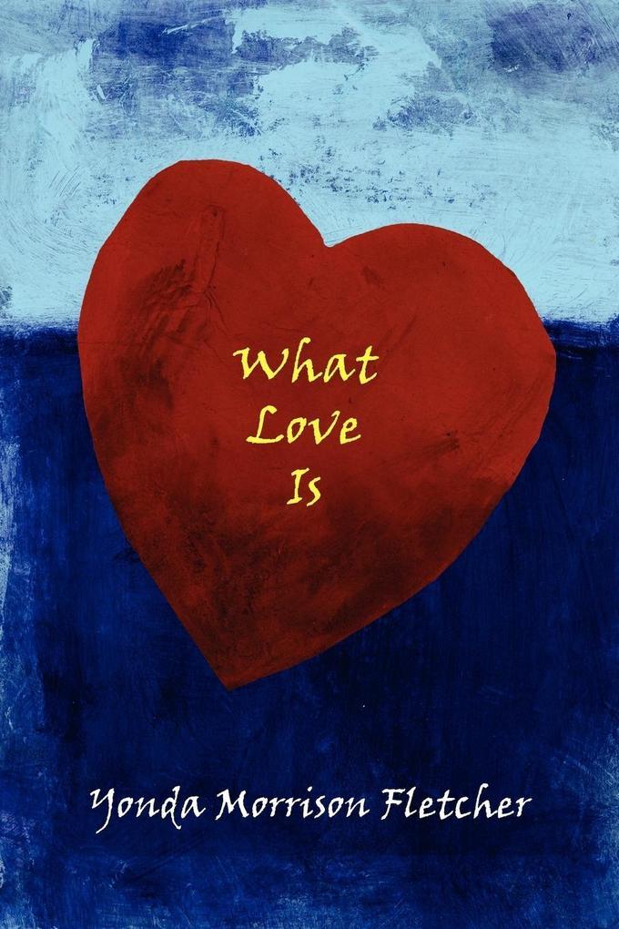 What Love Is als Taschenbuch