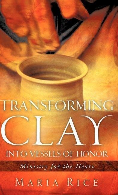 Transforming Clay into Vessels of Honor als Buch (gebunden)