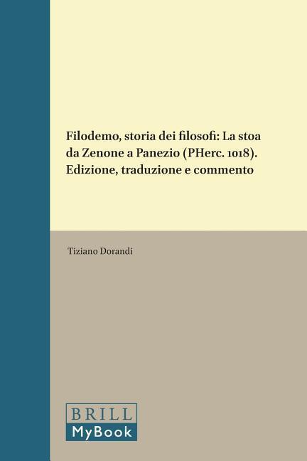 Filodemo, Storia Dei Filosofi: La Stoà Da Zenone a Panezio (Pherc. 1018). Edizione, Traduzione E Commento als Buch (gebunden)
