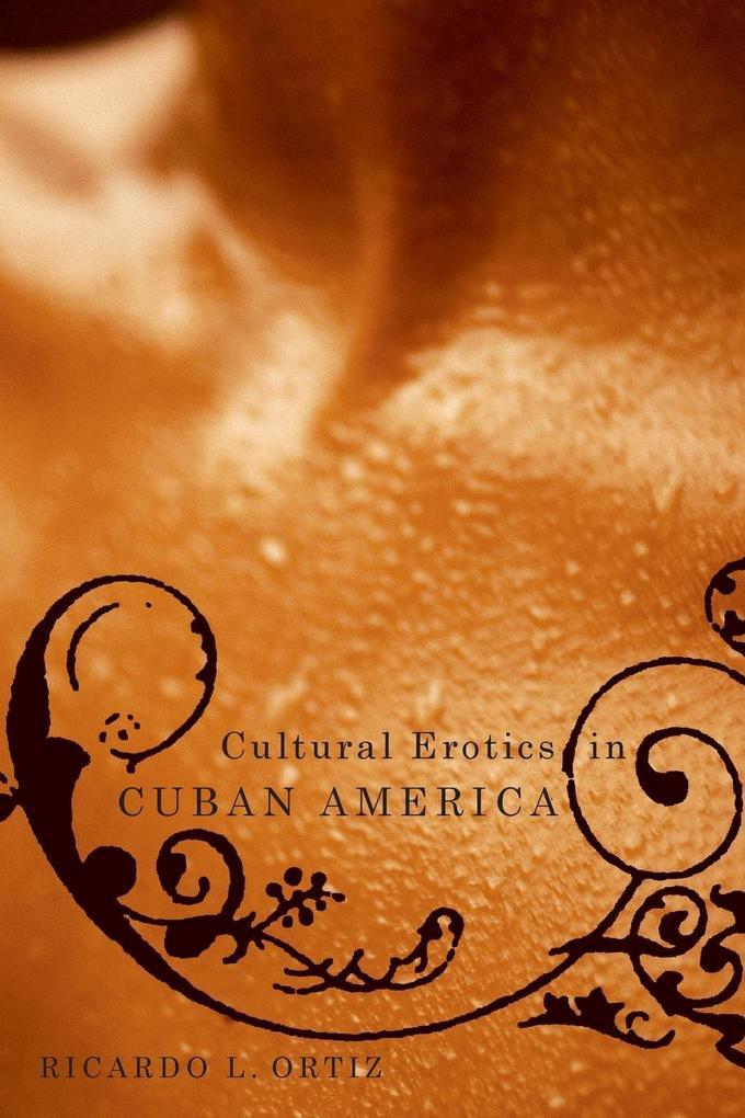 Cultural Erotics in Cuban America als Taschenbuch