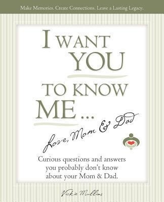 I Want You to Know Me ... Love, Mom & Dad als Taschenbuch