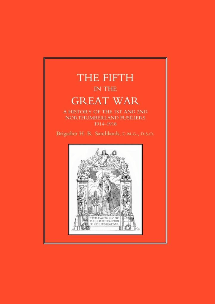 FIFTH IN THE GREAT WAR. A History of the 1st & 2nd Northumberland Fusiliers, 1914-1918 als Taschenbuch