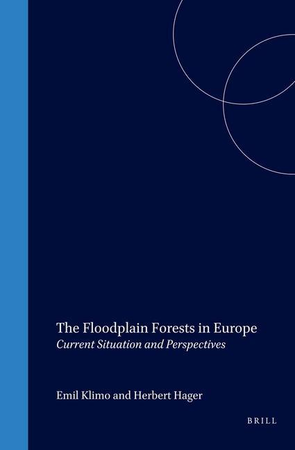 The Floodplain Forests in Europe: Current Situation and Perspectives als Buch (gebunden)