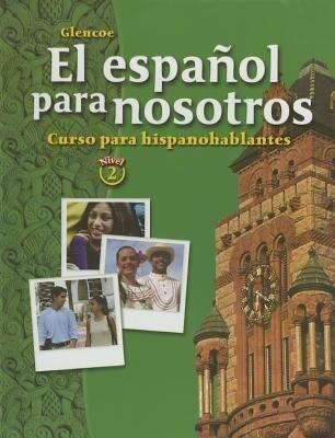 El Español Para Nosotros: Curso Para Hispanohablantes Level 2, Student Edition als Buch (gebunden)