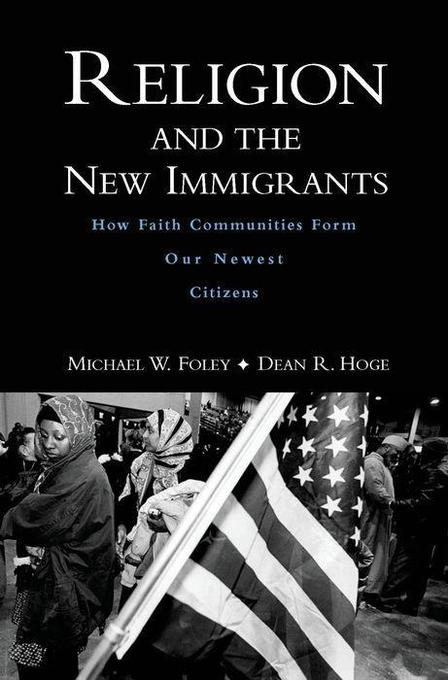 Religion and the New Immigrants: How Faith Communities Form Our Newest Citizens als Buch (gebunden)