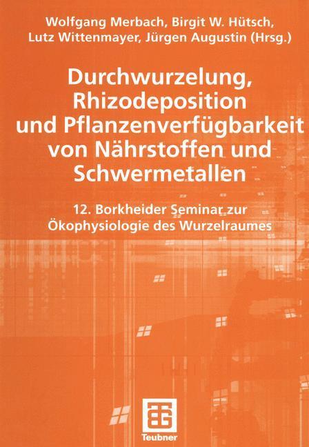 Durchwurzelung, Rhizodeposition und Pflanzenverfügbarkeit von Nährstoffen und Schwermetallen als Buch (kartoniert)