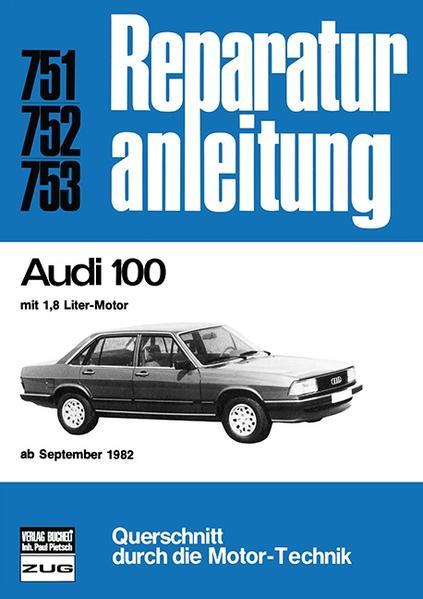 Audi 100 1,8 Liter Motor ab September 1982 als Buch (kartoniert)