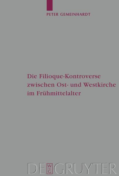 Die Filioque-Kontroverse zwischen Ost- und Westkirche im Frühmittelalter als Buch (gebunden)