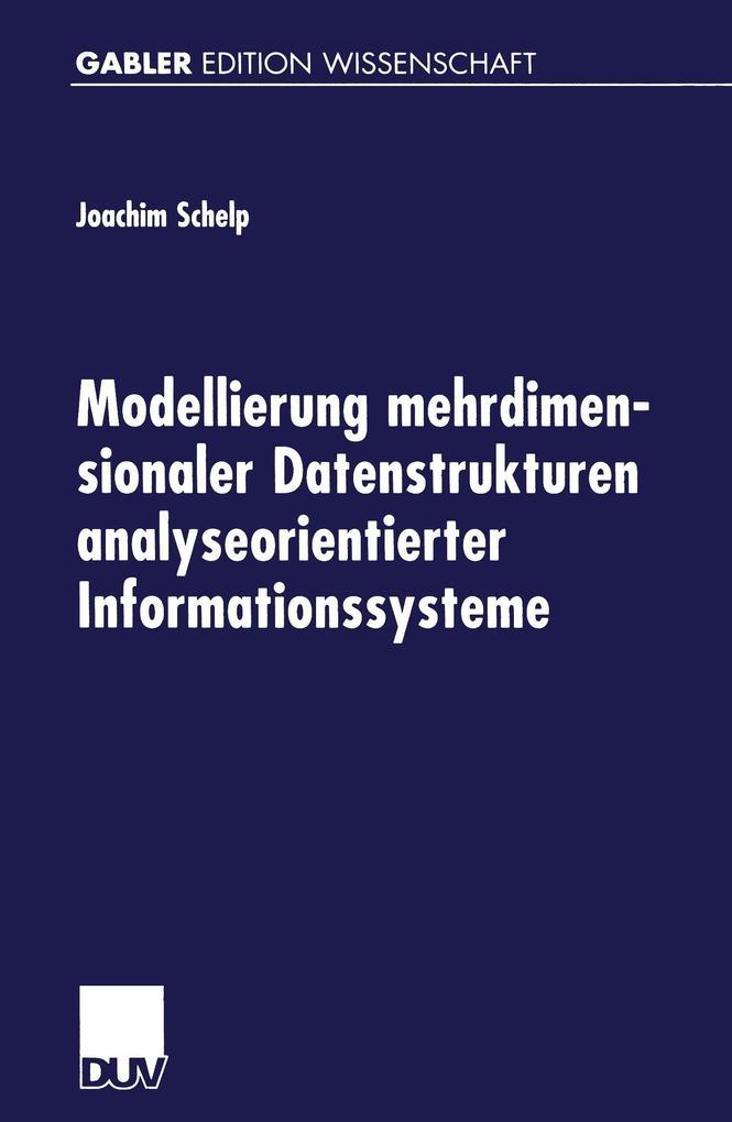 Modellierung mehrdimensionaler Datenstrukturen analyseorientierter Informationssysteme als Buch (kartoniert)