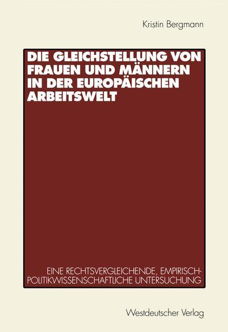 Die Gleichstellung von Frauen und Männern in der europäischen Arbeitswelt als Buch (kartoniert)