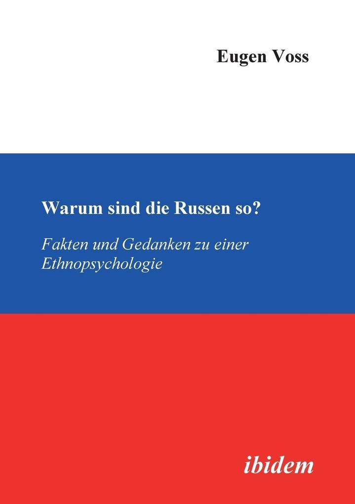 Warum sind die Russen so?. Fakten und Gedanken zu einer Ethnopsychologie als Buch (kartoniert)