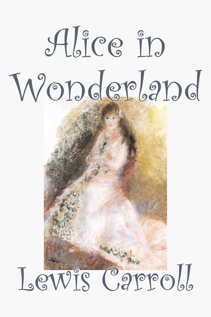 Alice in Wonderland by Lewis Carroll, Fiction, Classics, Fantasy, Literature als Buch (kartoniert)