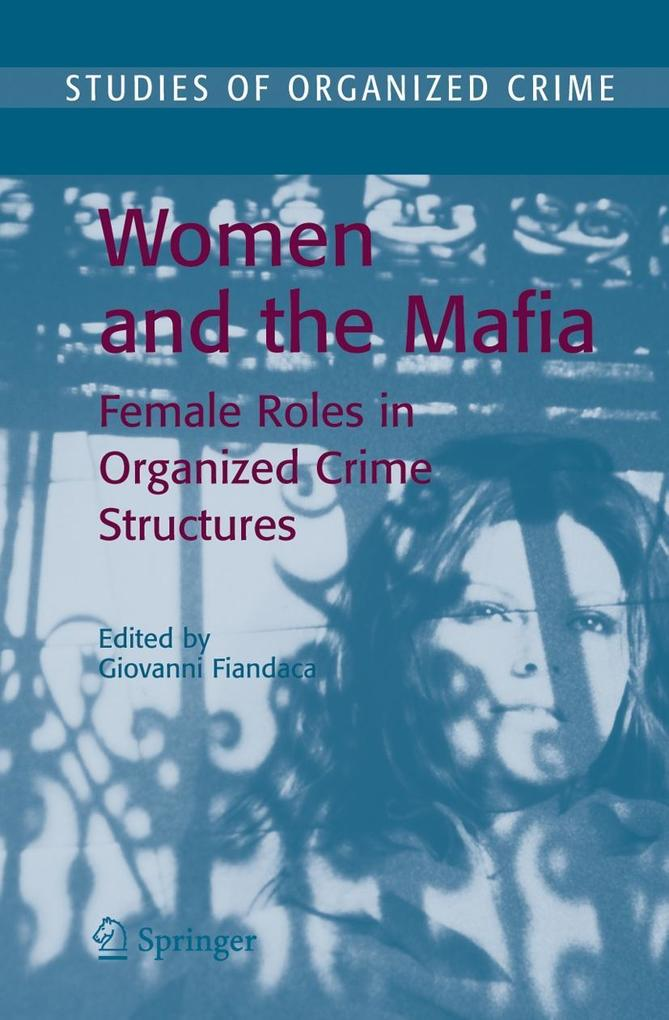 Women and the Mafia: Female Roles in Organized Crime Structures als Buch (gebunden)
