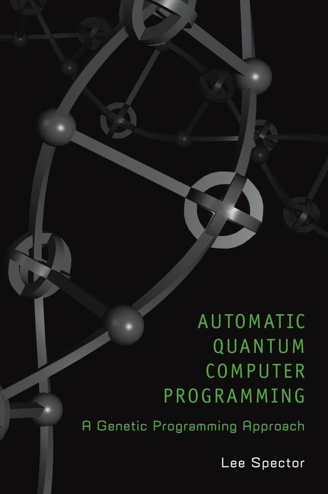 Automatic Quantum Computer Programming: A Genetic Programming Approach als Buch (kartoniert)