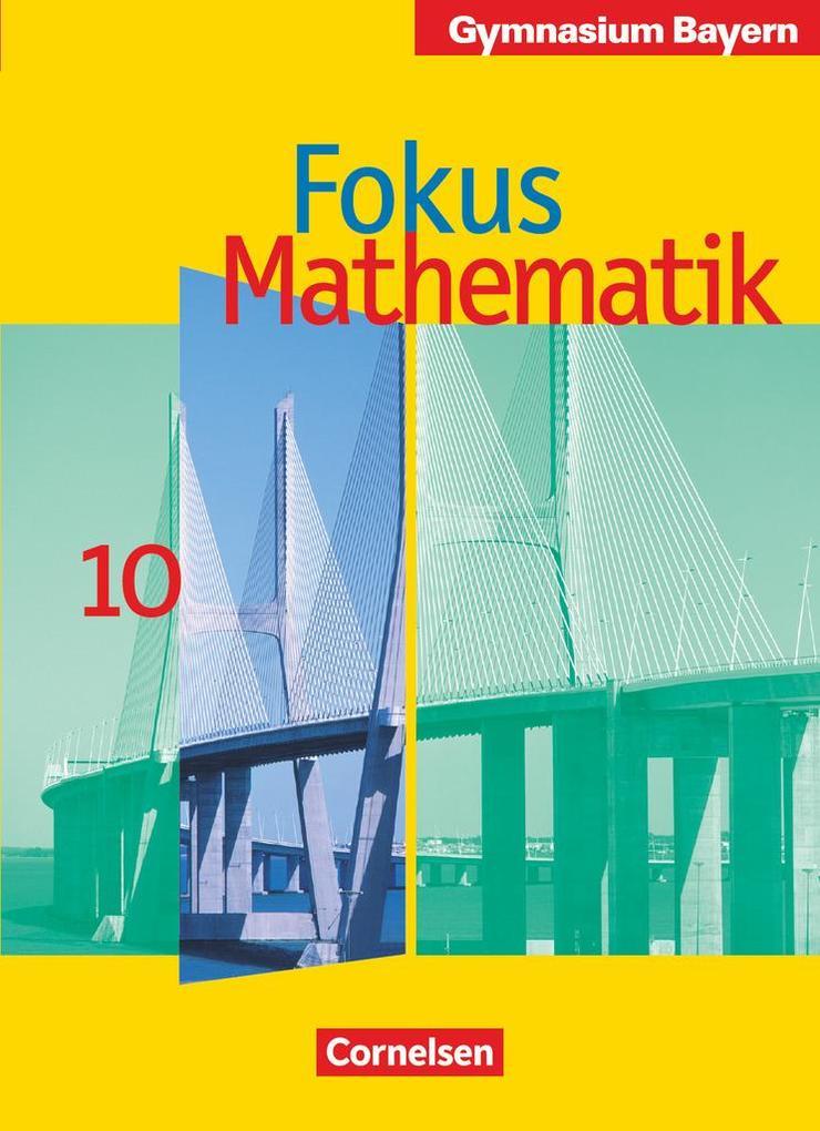 Fokus Mathematik 10. Jahrgangsstufe. Schülerbuch. Gymnasium Bayern als Buch (gebunden)