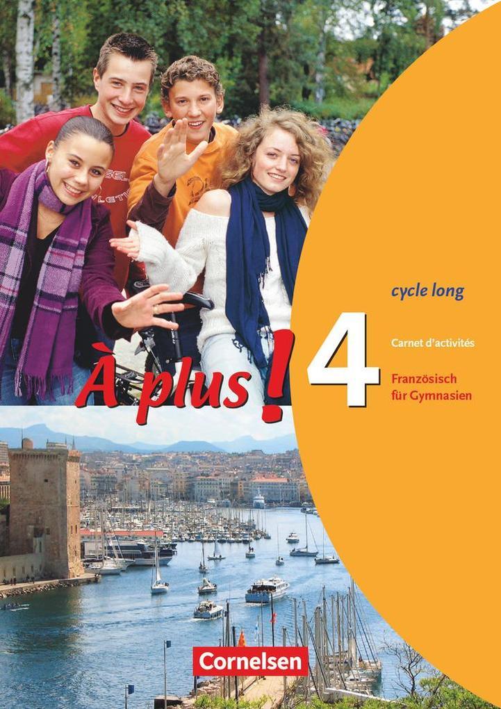 À plus! Ausgabe 2004. Band 4 (cycle long). Carnet d'activités als Buch (geheftet)
