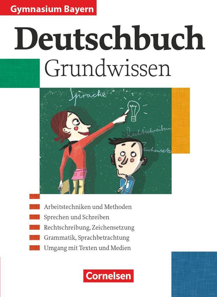 Deutschbuch 5.-10. Jahrgangsstufe. Schülerbuch. Grundwissen. Gymnasium Bayern als Buch (kartoniert)