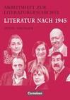 Arbeitshefte zur Literaturgeschichte. Literatur nach 1945