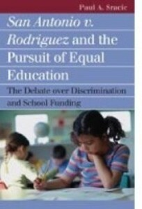 San Antonio V. Rodriguez and the Pursuit of Equal Education: The Debate Over Discrimination and School Funding als Buch (gebunden)