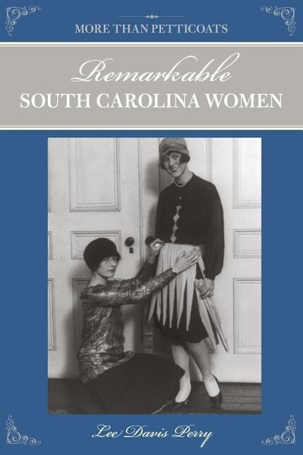 More than Petticoats: Remarkable South Carolina Women als Taschenbuch