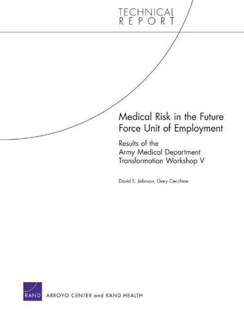 Medical Risk in the Future Force Unit of Employment: Results of the Army Medical Department Transformation Workshop V als Taschenbuch