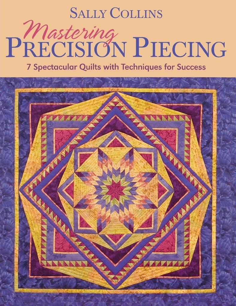 Mastering Precision Piecing - Print on Demand Edition als Taschenbuch