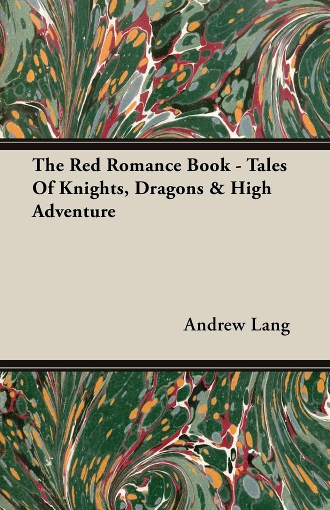 The Red Romance Book - Tales Of Knights, Dragons & High Adventure als Taschenbuch