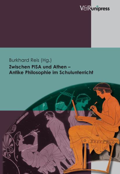 Zwischen PISA und Athen - Antike Philosophie im Schulunterricht als Buch (kartoniert)