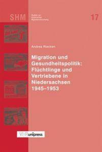 Migration und Gesundheitspolitik: Flüchtlinge und Vertriebene in Niedersachsen 1945-1953 als Buch (gebunden)