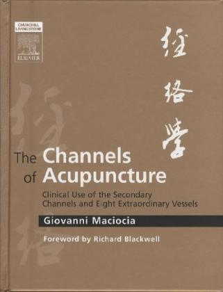 The Channels of Acupuncture als Buch (gebunden)