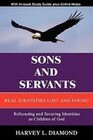 Sons and Servants: Real Identities Lost and Found